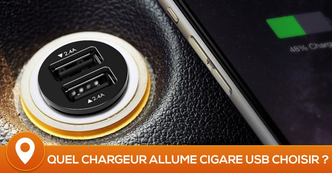 meilleur chargeur allume cigare